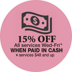 Receive 15% Cash Discount All services $48 and up- Wednesday, Thursday, Friday!